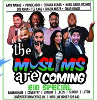 The Muslims Are Coming: Eid Special