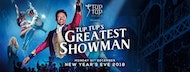 NYE 2018 Tup Tup's Greatest Showman