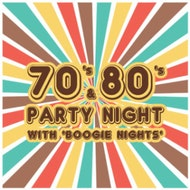 70's & 80's Party Night with 'Boogie Nights'
