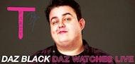 Daz Watches Live