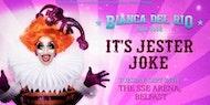 """Bianca Del Rio's """"It's Jester Joke"""""""