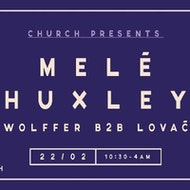Church presents: Melé, Huxley