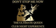 Don't Stop Me Now - The ultimate Queen club night experience! Edinburgh