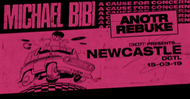 CONCEPT/DGTL - MICHAEL BIBI / REBUKE / ANOTR - DIGITAL NEWCASTLE