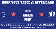 80s Karaoke• 8pm - 11pm• Includes Entry to Pussys Bow • 13th Apr