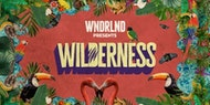 WNDRLND presents Wilderness