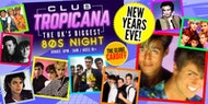 Club Tropicana - New Years Eve 80s Party at The Globe