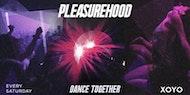 Pleasurehood: House and Disco every Saturday at XOYO