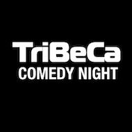 TriBeCa Comedy Night with Special Guest TV Headliner