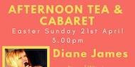 Afternoon Tea & Cabaret with Diane James
