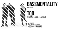 Bassmentality w/ TQD (Royal-T, DJ Q, Flava D)