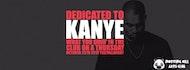 Dedicated To Kanye   #YeezyAllNight - October 25th 2018