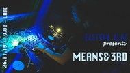 Eastern Bloc presents Means&3rd