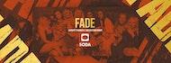 FADE - 26.10.18