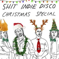 Shit Indie Disco - End Of Term/Xmas Special