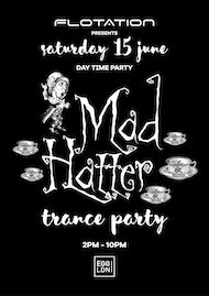 Flotation Day Time: Mad Hatter Trance Party