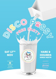 DISCO P*SSY - FREE PARTY - HARE & HOUNDS