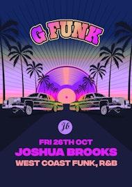 G FUNK - G-FUNK, West Coast Gangsta Special Fri 26th Oct