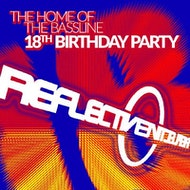 Reflective 'Home Of The Bassline' 18th Birthday