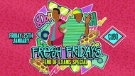 Fresh Fridays End of Exams Special