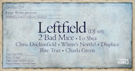 Leftfield (dj set) and Special Guest, Lo Shea, Chris Duckenfield