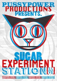 Pussypower presents The Sugar Experiment Station
