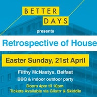 Better Days pres A Retropsective of House All Day Party