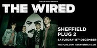 The Wired (The Plug, Sheffield)