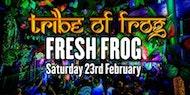 TRiBE of FRoG - Fresh Frog 2019!