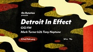 On Rotation: Detroit In Effect + Gigi FM