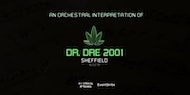 An Orchestral Rendition of Dr. Dre: 2001 - Sheffield