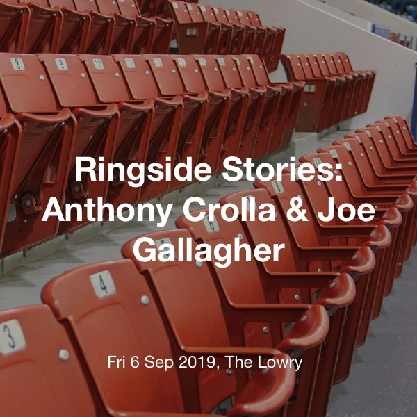 Ringside Stories: Anthony Crolla & Joe Gallagher Tickets