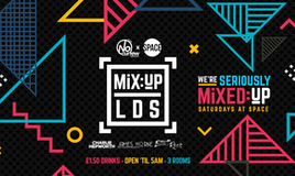 MiX:UP LDS at Space :: Freshers Special :: £1.50 Drinks!