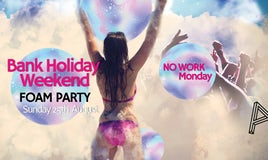 Bank Holiday FOAM PARTY!