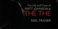 Long Shadows, High Hopes: Author Neil Fraser in conversation on The The