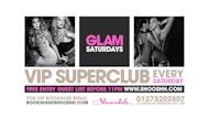 GLAM Saturdays at Shooshh! Free ENTRY Guest List b4 11pm 30.03