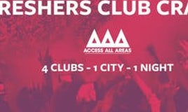 Access All Areas Club Crawl - The Freshers Launch | 4 Clubs 1 Ticket