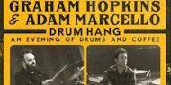 Drum Hang with Graham Hopkins & Adam Marcello