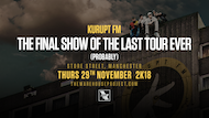 The Warehouse Project || Kurupt FM The Last Tour Ever (Probably)