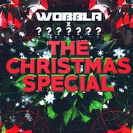 Wobbla & ???? Presents; The Christmas Special