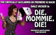 Die, Mommie, Die! by Charles Busch