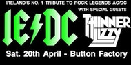 IE/DC with special guests Thinner Lizzy Live at the Button Factory