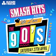 Smash Hits Presents 'WE Love THE 90's'