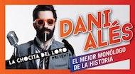 """""""EL MEJOR MONÓLOGO DE LA HISTORIA"""" Dani Alés"""