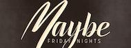 Maybe Friday Night