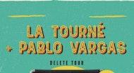 La Tourné & Pablo Vargas - Delete Tour Malaga