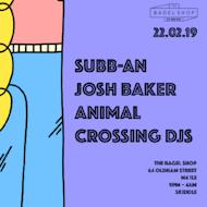 The Bagel Shop Presents: Subb-An, Josh Baker & Animal Crossing