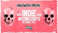 Indie Wednesdays at The Bowery | Halloween Special | Wednesday 31st October