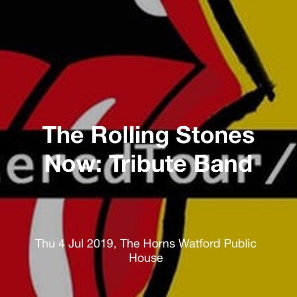 The Rolling Stones Now: Tribute Band Tickets @ The Horns