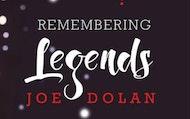 REMEBERING THE LEGENDS - JOE DOLAN & FRIENDS